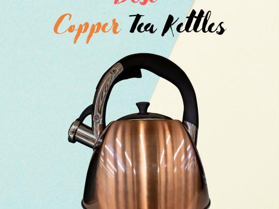 Best Copper Tea Kettles
