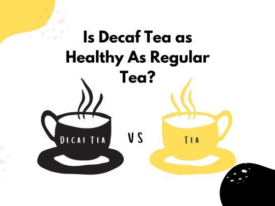 Decaf Tea vs Regular Tea